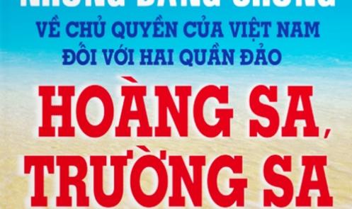 Những bằng chứng về chủ quyền của Việt Nam đối với hai quần đảo Hoàng Sa - Trường Sa